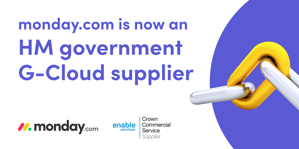 monday.com is now an HM government G-Cloud supplier. monday.com, enable.services and Crown Commercial Service Supplier logos.